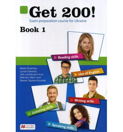 Англійська мова Підручник Get 200! Exam preparation course for Ukraine Book 1 авт. Росинська вид. Макмиллан